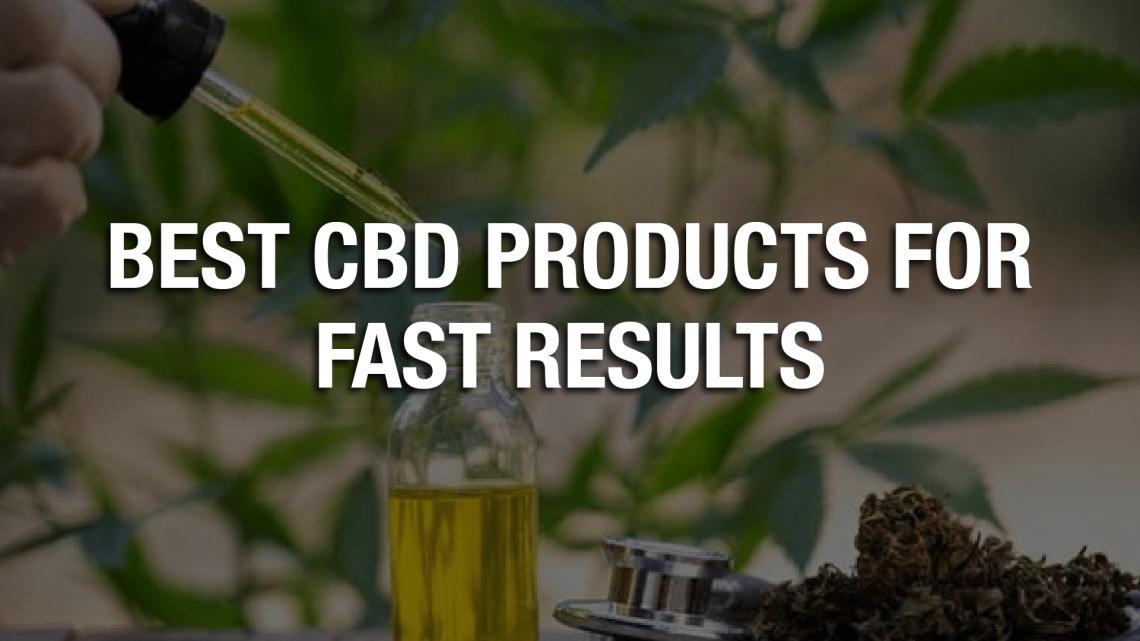 Meilleurs produits CBD pour des résultats rapides