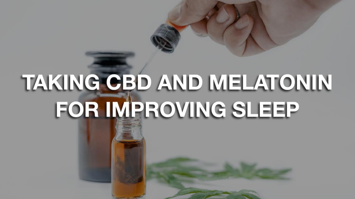 Prendre du CBD et de la mélatonine pour améliorer le sommeil