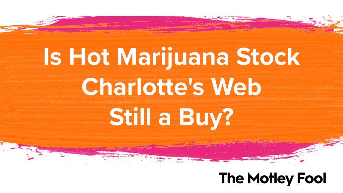 Le Web de Hot Marijuana Stock Charlotte est-il toujours un achat?