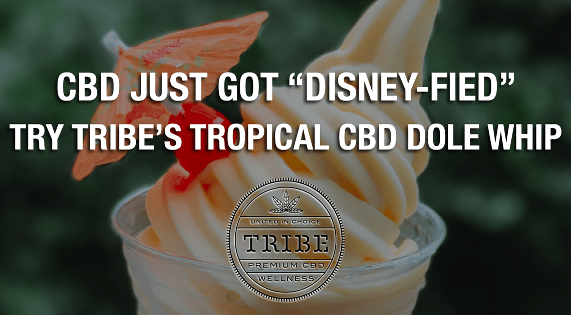 CBD vient d'être «Disney-fied» – Essayez le Dole Whip CBD tropical de Tribe