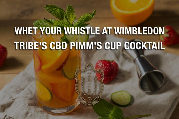 Aiguisez votre sifflet à Wimbledon – Tribe's CBD Pimm's Cup Cocktail