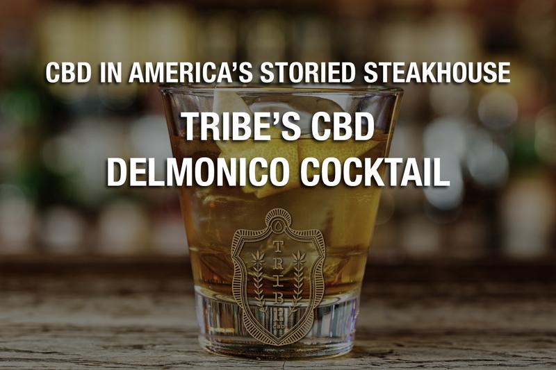 CBD In America's Storied Steakhouse — Le cocktail CBD Delmonico de Tribe
