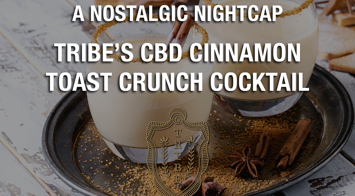 Tribe's CBD Cinnamon Toast Crunch Cocktail