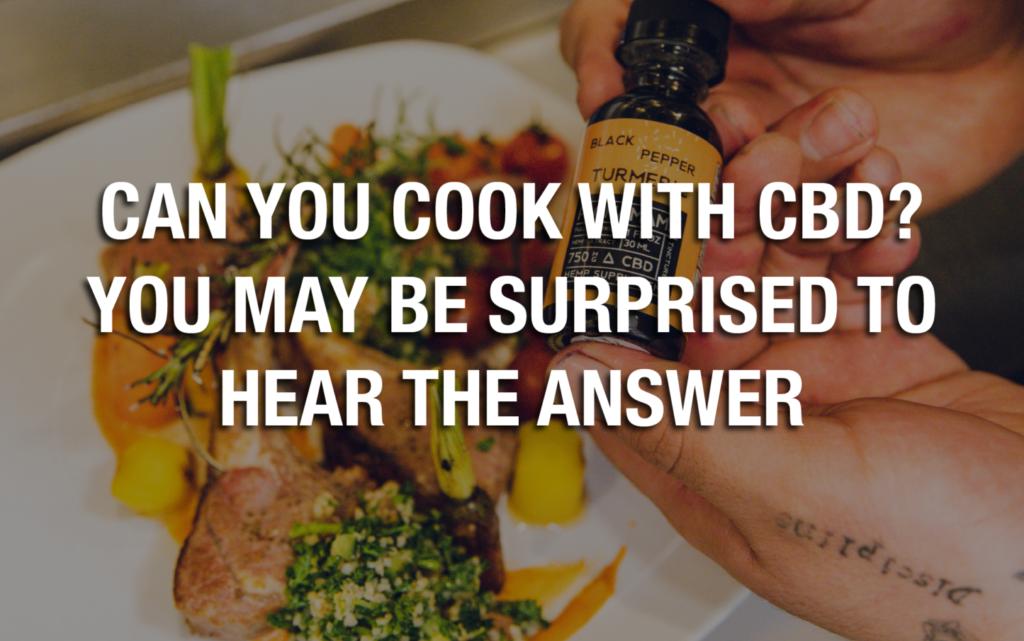 Pouvez-vous cuisiner avec du CBD ?  Vous pourriez être surpris d'entendre la réponse